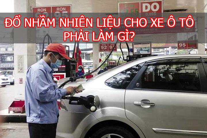 Đổ nhầm nhiên liệu cho xe ô tô